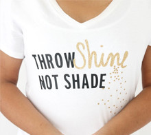 Throw shine not shade